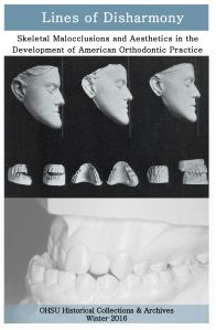 Lines of Disharmony: Skeletal Malocclusions and Aesthetics in the Development of American Orthodontic Practice